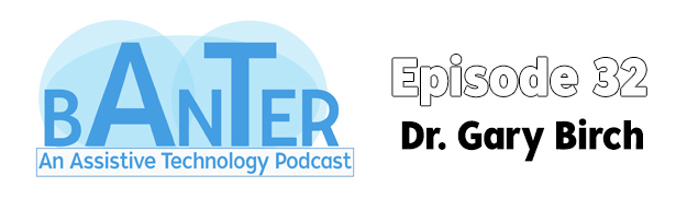 AT Banter Podcast Episode 32 - Dr. Gary Birch